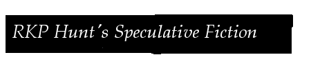 RKP Hunt's Speculative Fiction